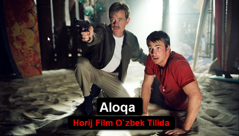 Aloqa Horij Film O`zbek Tilida