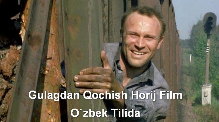 Gulagdan Qochish Horij Film O`zbek Tilida