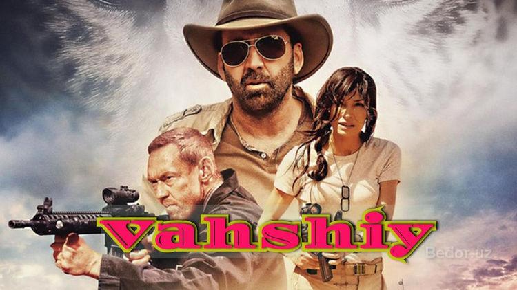 Vahshiy — Horij Film O`zbek Tilida