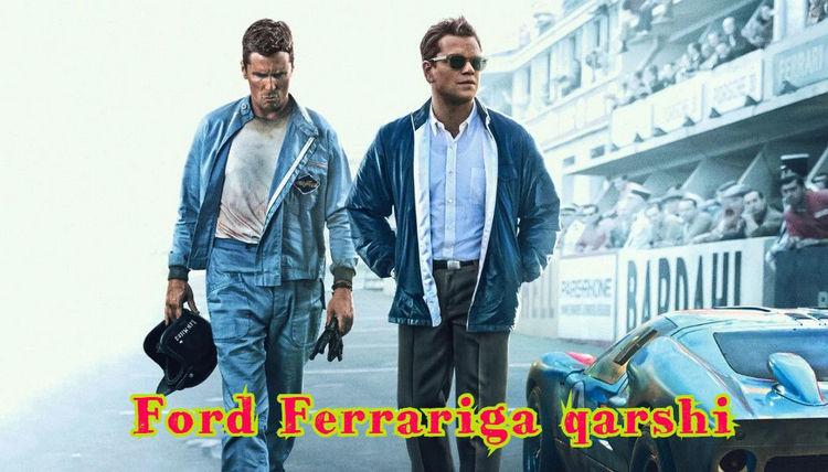 Ford Ferrariga qarshi — Horij Film O`zbek Tilida