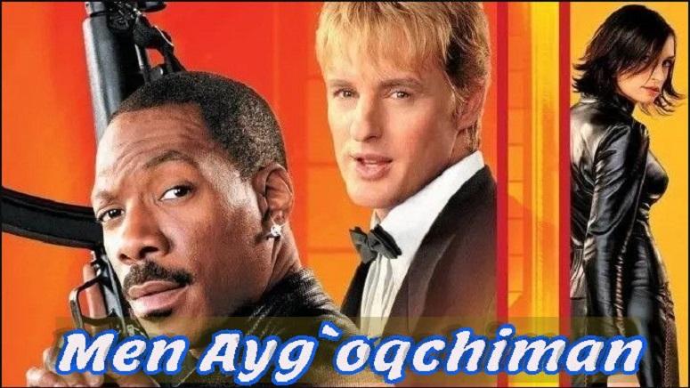 Men Ayg`oqchiman Horij Film O`zbek Tilida