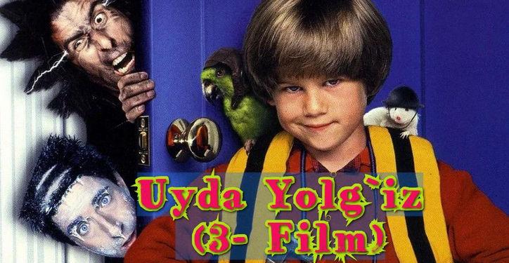 Uyda Yolg`iz (3- Film)