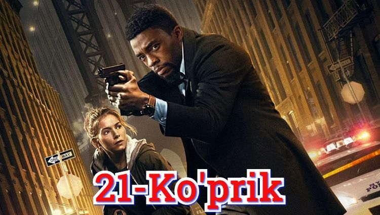 21-Ko'prik — Horij Film O`zbek Tilida