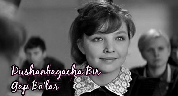 Dushanbagacha Bir Gap Bo'lar — Retro Film O`zbek Tilida