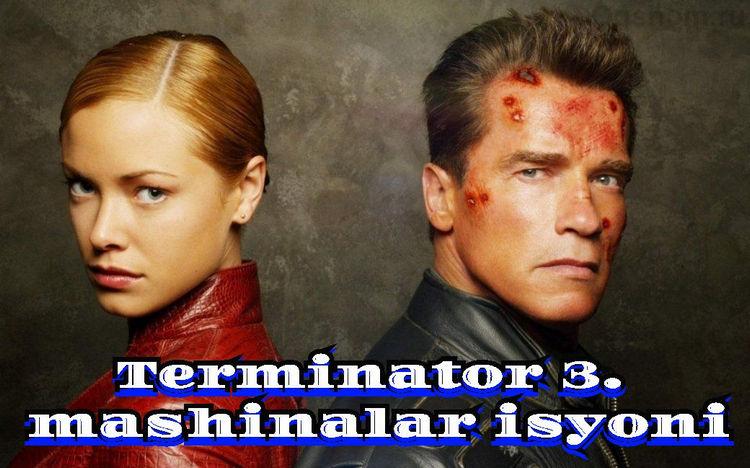 Terminator 3. mashinalar isyoni — o`zbek tilida