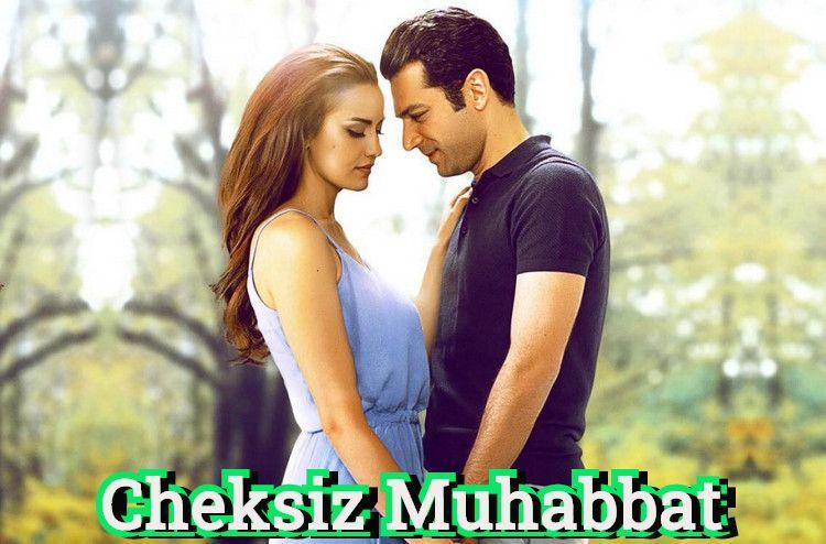 Cheksiz Muhabbat — turk film o`zbek tilida